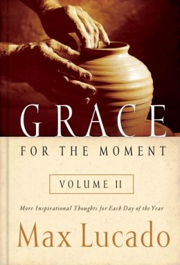 Grace for the Moment Volume II: More Inspirational Thoughts for Each Day of the Year