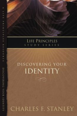 The Life Principles Study Series: Discovering Your Identity