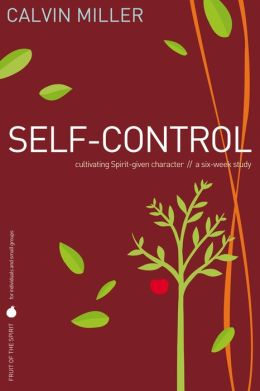 Fruit of the Spirit: Self-Control: Cultivating Spirit-Given Character