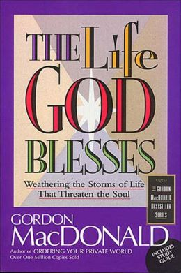The Life God Blesses: Weathering the Storms of Life That Threaten the Soul