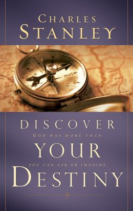 Discover Your Destiny: God Has More Than You Can Ask or Imagine