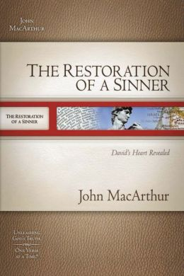 The Restoration of a Sinner: David's Heart Revealed