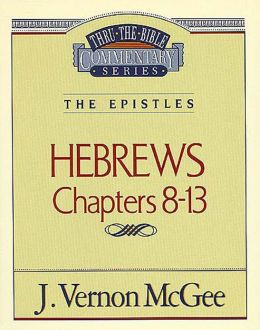 Thru the Bible Vol. 52: The Epistles (Hebrews 8-13): The Epistles (Hebrews 8-13)