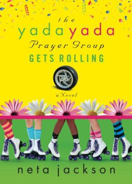 The Yada Yada Prayer Group Gets Rolling (Yada Yada Prayer Group Series #6)