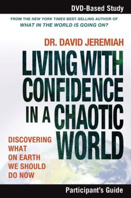 Living with Confidence in a Chaotic World Participant's Guide: Discovering What on Earth We Should Do Now