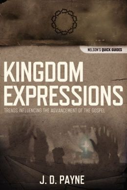 Kingdom Expressions: Trends Influencing the Advancement of the Gospel