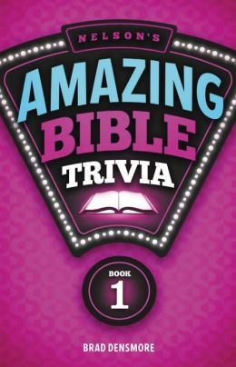 Nelson's Amazing Bible Trivia: Book One