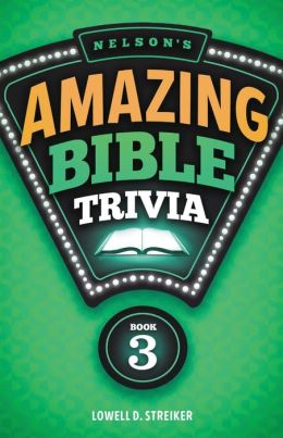 Nelson's Amazing Bible Trivia: Book Three