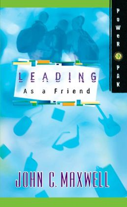 PowerPak Collection Series: Leading as a Friend: Leading as a Friend