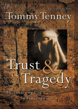 Trust and Tragedy: Encountering God in Times of Crisis