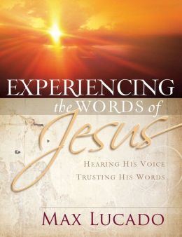 Experiencing the Words of Jesus: Trusting His Voice, Hearing His Heart