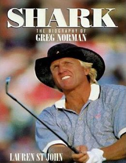 Shark: The Biography of G. Norman