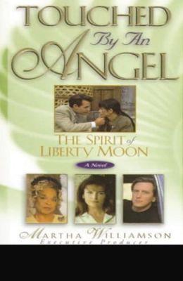 The Spirit of Liberty Moon: A Novel