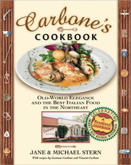 Carbone's Cookbook: Old-World Elegance and the Best Italian Food in the Northeast