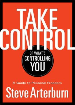 Take Control of What's Controlling You: A Guide to Personal Freedom