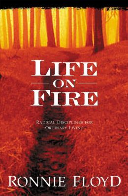 Life on Fire: Radical Disciplines for Ordinary Living