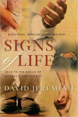Signs of Life: Back to the Basics of Authentic Christianity