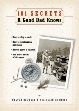 101 Secrets a Good Dad Knows