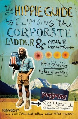 The Hippie Guide to Climbing Corporate Ladder and Other Mountains: How JanSport Makes It Happen