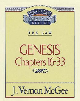 Thru the Bible Vol. 02: The Law (Genesis 16-33): The Law (Genesis 16-33)