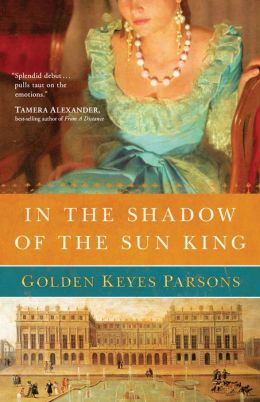 In the Shadow of the Sun King (Darkness to Light Series #1)