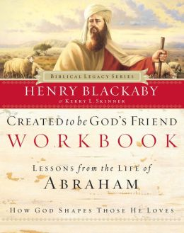 Created To Be God's Friend (Workbook): How God Shapes Those He Loves