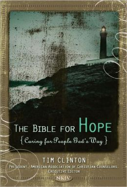 The Bible for Hope: Experiencing and Sharing Hope God's Way