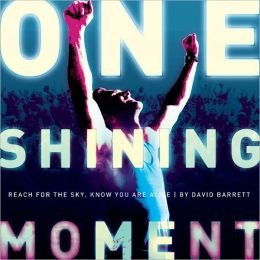 One Shining Moment: Reach For The Sky, Know You Are Alive