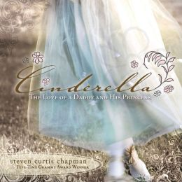 Cinderella: The Love of a Daddy and His Princess