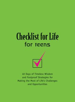 Checklist for Life for Teens: Timeless Wisdom & Foolproof Strategies for Making the Most of Life's Challenges and Opportunities