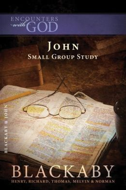John: A Blackaby Bible Study Series
