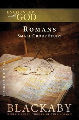 Romans: A Blackaby Bible Study Series