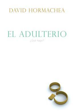 El adulterio: Qué hago?
