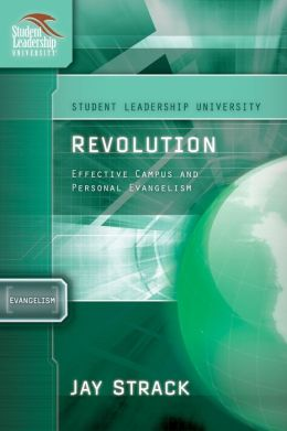 Revolution: Effective Campus and Personal Evangelism