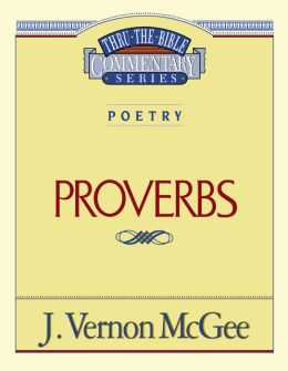 Thru the Bible Commentary Vol. 20: Poetry (Proverbs)