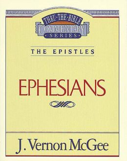 Thru the Bible Vol. 47: The Epistles (Ephesians): The Epistles (Ephesians)