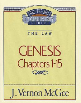 Thru the Bible Vol. 01: The Law (Genesis 1-15): The Law (Genesis 1-15)