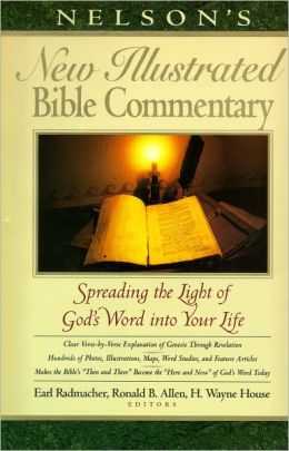 Nelson's New Illustrated Bible Commentary: Spreading the Light of God's Word into Your Life