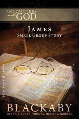 James: A Blackaby Bible Study Series