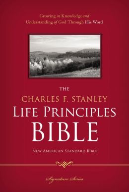 The Charles F. Stanley Life Principles Bible, NASB