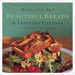 Beautiful Breads and Fabulous Fillings: The Best Sandwiches in America (PagePerfect NOOK Book)