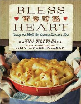 Bless Your Heart: Saving the World One Covered Dish at a Time (PagePerfect NOOK Book)