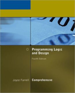 Programming Logic and Design, Comprehensive Edition