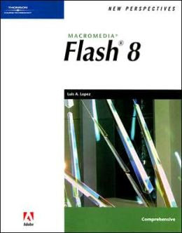 New Perspectives on Macromedia Flash 8, Comprehensive
