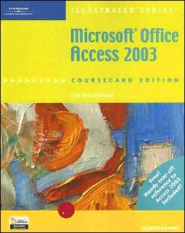 Microsoft Office Access 2003, Illustrated Introductory, CourseCard Edition