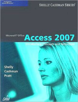 Microsoft Office Access 2007: Introductory Concepts and Techniques