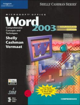 Microsoft Office Word 2003: Comprehensive Concepts and Techniques, CourseCard Edition