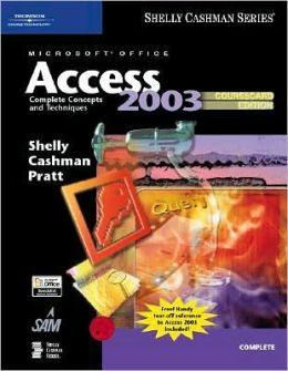 Microsoft Office Access 2003: Complete Concepts and Techniques, CourseCard Edition
