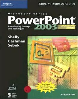Microsoft Office PowerPoint 2003: Introductory Concepts and Techniques, CourseCard Edition