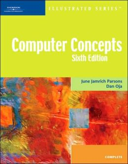 Computer Concepts-Illustrated Complete, Sixth Edition
